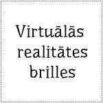 Virtuālās realitātes brilles